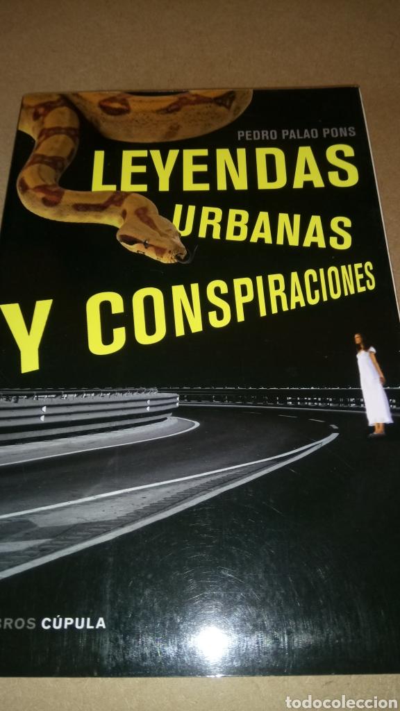 LIBRO LEYENDAS URBANAS Y CONSPIRACIONES. PEDRO PALAO. EDITORIAL CÚPULA. AÑO 2009. (Libros Nuevos - Ocio - Otros)