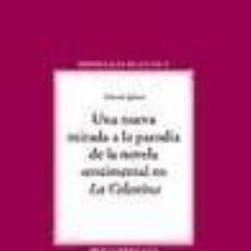 Libros: UNA NUEVA MIRADA A LA PARODIA DE LA NOVELA SENTIMENTAL EN. Lote 211666691