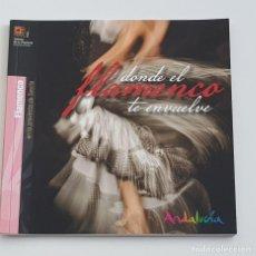 Libros: DONDE EL FLAMENCO TE ENVUELVE, EL FLAMENCO EN LA PROVINCIA SEVILLA,TURISMO DE LA PROVINCIA, AÑO 2015. Lote 211684880