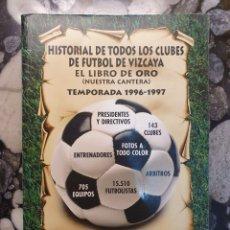 Libros: LIBRO. HISTORIAL DE TODOS LOS CLUBES DE FUTBOL DE VIZCAYA. Lote 213207508