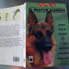 Libros: EL PASTOR ALEMAN - DRAC EDITORIAL,302 PAGINAS,ILUSTRADO,AÑO 1994,TAPAS FINAS DE CARTON. Lote 213655138