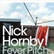 Libros: FEVER PITCH. NICK HORNBY. Lote 214093628