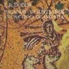 Libros: PAGANOS Y CRISTIANOS EN UNA ÉPOCA DE ANGUSTIA. Lote 214425685