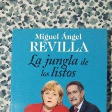 Libros: LIBRO LA JUNGLA DE LOS LISTOS. MIGUEL ÁNGEL REVILLA. EDITORIAL ESPASA. Lote 215585218