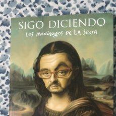 Libros: LIBRO SIGO DICIENDO. LOS MONÓLOGOS DE LA SEXTA. ANDREU BUENAFUENTE. EDITORIAL PLANETA. Lote 215585370