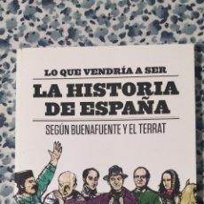 Libros: LIBRO LO QUE VENDRÍA A SER LA HISTORIA DE ESPAÑA SEGÚN BUENAFUENTE Y EL TERRAT. EDITORIAL PLANETA. Lote 215585445