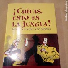 Libros: CHICAS ESTO ES LA JUNGLA DE JOY BROWNE.. Lote 215940348