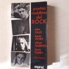 Libros: POETAS MALDITOS DEL ROCK. JOHN CALE, KEVIN AYERS, ELLIOT MURPHY, LEWIS FUREY. CANCIONES. Lote 216794696