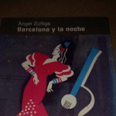 Libros: LIBRO BARCELONA Y LA NOCHE. ÁNGEL ZÚÑIGA. EDITORIAL PARSIFAL. AÑO 2001.. Lote 217196333