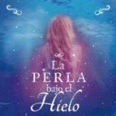 Libros: LA PERLA BAJO EL HIELO. Lote 218113812