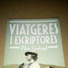 Libros: LIBRO VIATGERES I ESCRIPTORES. PILAR GODAYOL. EDITORIAL EUMO. AÑO 2011.. Lote 218168448