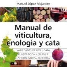 Libros: MANUAL DE VITICULTURA, ENOLOGÍA Y CATA. Lote 218258778