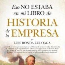 Libros: ESO NO ESTABA EN MI LIBRO DE HISTORIA DE LA EMPRESA. Lote 218260236