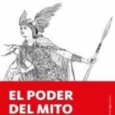 Libros: EL PODER DEL MITO: ANÁLISIS DEL MITO Y LA TRASCENDENCIA EN LA TRADICIÓN EUROPEA FRENTE AL OLVIDO. Lote 218260250