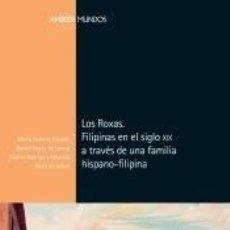 Libros: LOS ROXAS. FILIPINAS EN EL SIGLO XIX A TRAVÉS DE UNA FAMILIA DE INDIANOS. Lote 218334631