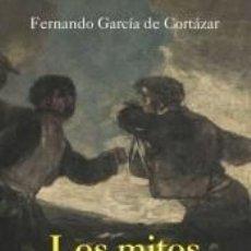 Libros: LOS MITOS DE LA HISTORIA DE ESPAÑA. Lote 218514546