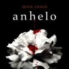 Libros: ANHELO (SERIE CRAVE 1): SERIE CRAVE. Lote 218514570