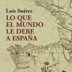 Libros: LO QUE EL MUNDO LE DEBE A ESPAÑA. Lote 218514658