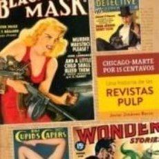 Libros: CHICAGO-MARTE POR 15 CENTAVOS. UNA HISTORIA DE LAS REVISTAS PULP. Lote 218523441