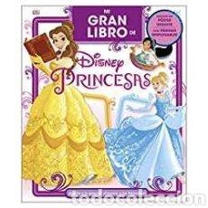 Libros: MI GRAN LIBRO DE DISNEY PRINCESAS. Lote 218848807