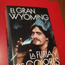 Libros: LA FURIA Y LOS COLORES - EL GRAN WYOMING - MEMORIAS. Lote 221002520