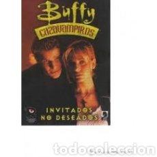 Libros: BUFFY CAZAVAMPIROS. INVITADOS NO DESEADOS. Lote 221776173