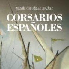 Livros: CORSARIOS ESPAÑOLES. Lote 221915427
