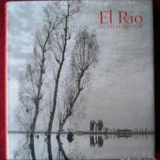 Libros: EL RÍO GUADALQUIVIR. JAVIER RUBIALES TORREJÓN. NUEVO. PRECINTADO.. Lote 221975947