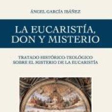 Libros: LA EUCARISTÍA, DON Y MISTERIO. Lote 221976687