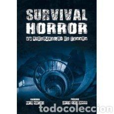 Libros: SURVIVAL HORROR. 50 VIDEOJUEGOS DE TERROR. Lote 222094993