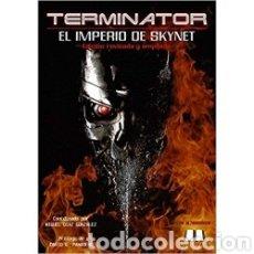Libros: TERMINATOR: EL IMPERIO DE SKYNET. Lote 222095273