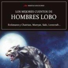 Libros: LOS MEJORES CUENTOS DE HOMBRES LOBO. Lote 222294945
