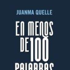 Libros: EN MENOS DE 100 PALABRAS: EL LIBRO MÁS INSPIRADOR QUE LEERÁS ESTE AÑO. Lote 222423136