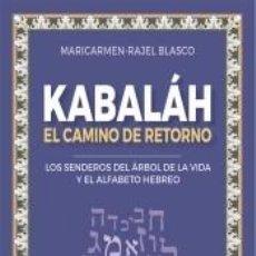 Libros: KABALÁH - EL CAMINO DEL RETORNO. Lote 222423156
