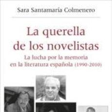 Libros: LA QUERELLA DE LOS NOVELISTAS: LA LUCHA POR LA MEMORIA EN LA LITERATURA ESPAÑOLA (1990-2010). Lote 222423170