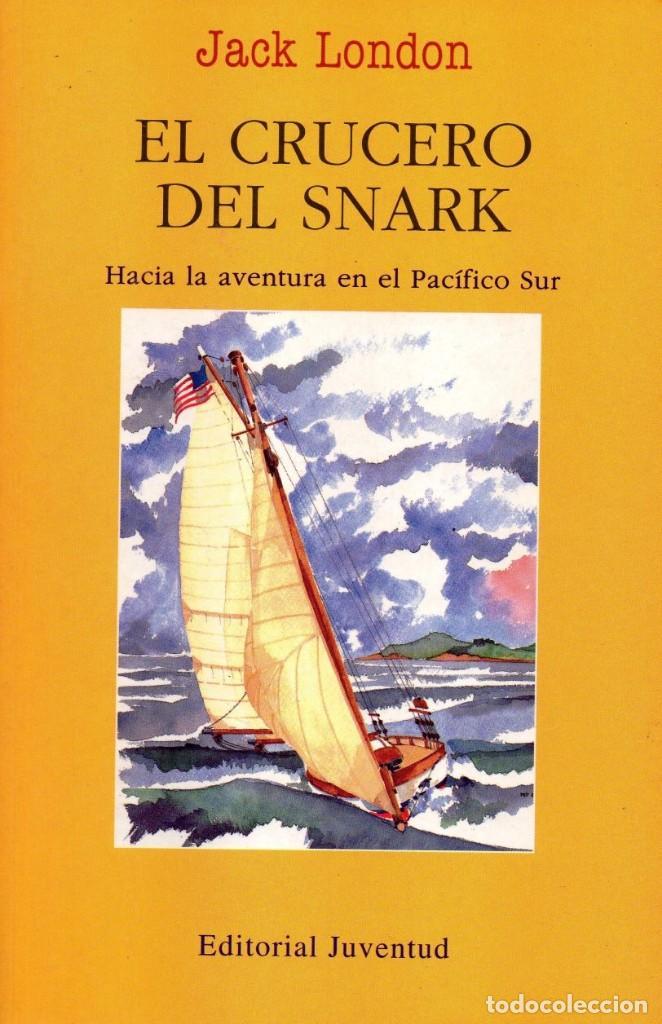 EL CRUCERO DEL SNARK DE JACK LONDON - EDITORIAL JUVENTUD, 2000 (NUEVO) (Libros Nuevos - Ocio - Otros)