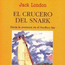 Libros: EL CRUCERO DEL SNARK DE JACK LONDON - EDITORIAL JUVENTUD, 2000 (NUEVO). Lote 222453720
