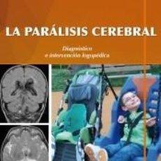Libros: LA PARÁLISIS CEREBRAL. DIAGNÓSTICO E INTERVENCIÓN LOGOPÉDICA. Lote 222661908