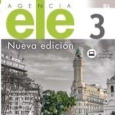 Libros: AGENCIA ELE 3 LIBRO DE EJERCICIOS. NUEVA EDICIÓN.. Lote 222665443