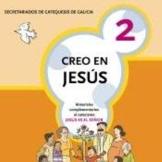 Libros: CREO EN JESUS 2. CATEQ. DE GALICIA. Lote 222665467