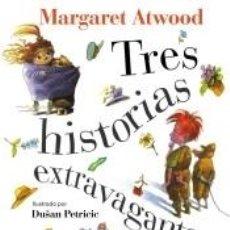 Libros: TRES HISTORIAS EXTRAVAGANTES. Lote 222672343
