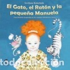 Libros: EL GATO, EL RATÓN Y LA PEQUEÑA MANUELA. Lote 222752912