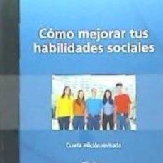 Libros: CÓMO MEJORAR TUS HABILIDADES SOCIALES : PROGRAMA DE ASERTIVIDAD, AUTOESTIMA E INTELIGENCIA EMOCIONAL. Lote 222752933