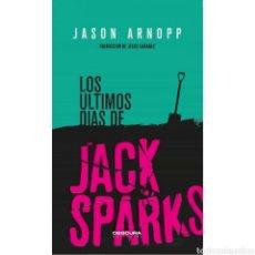 Libros: LOS ÚLTIMOS DÍAS DE JACK SPARKS. Lote 222798326