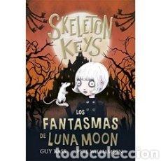 Libros: SKELETON KEYS 2. LOS FANTASMAS DE LUNA MOON. Lote 222798637