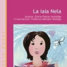 Libros: LA IAIA NELA. Lote 222831415