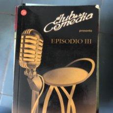 Libros: EL CLUB DE LA COMEDIA PRESENTA: EPISODIO III. Lote 222858366