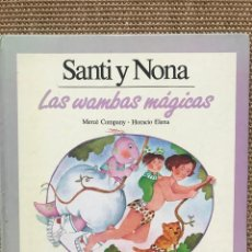 Libros: SANTI Y NONA LAS WAMBAS MÁGICAS. Lote 222860751