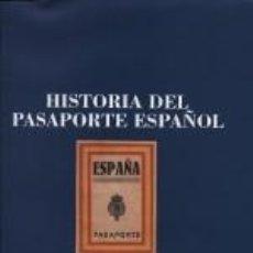 Livros: HISTORIA DEL PASAPORTE ESPAÑOL. Lote 225537295