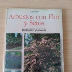 Libros: ARBUSTOS CON FLOR Y SETOS. ELECCIÓN Y CUIDADOS. NUEVO. Lote 226214975